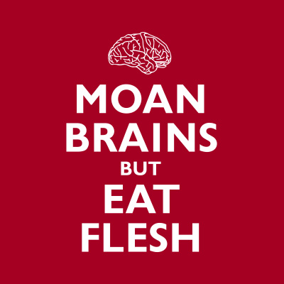 View Moan brains but eat flesh